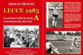 Lecce 1985: il libro di Maffei, riaccende ricordi bellissimi